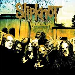 2006 Photo Calenders - Slipknot Calendars - Posters - T Shirts ...
